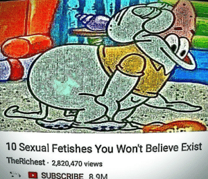 Cum, Believe, and Will: 10 Sexual Fetishes You Won't Believe Exist  TheRichest 2,820,470 views  SUBSCRIBE 8.9M 99% will CUM 👌👌 (i.redd.it)