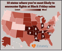 """10 States With Most BlackFridayFights are also where the most husbands call their wives """"sister"""" SayNoToInbreeding: 10 states whereyou're most likely to  encounter fights at Black Fridaysales  Least  Most  7 1  Estately 10 States With Most BlackFridayFights are also where the most husbands call their wives """"sister"""" SayNoToInbreeding"""