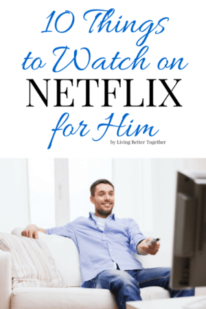 """meme-mage:    15 Things to Watch on Netflix for Him  Last week I covered What to Watch on Netflix for Her, this week Matt's taking the blog over to share the men's list. I'm not sure there is a definitive line between a guy movie or a girl movie. So instead my litmus test is if I've had something on the TV, Becca has sat down on the couch and asked """"So what do you want to watch""""? While in real life I smile hand over the remote and say that it doesn't matter to me, in my head I think """"Well I was already watching it"""". This is my no compromise list, the handful of shows and movies that I have to watch when I have the TV all to myself.http://www.livingbettertogether.com/2015/07/netflix-for-him.html: 10 Things  to Watch on  NETFLIX  for Him  by Living Better Together meme-mage:    15 Things to Watch on Netflix for Him  Last week I covered What to Watch on Netflix for Her, this week Matt's taking the blog over to share the men's list. I'm not sure there is a definitive line between a guy movie or a girl movie. So instead my litmus test is if I've had something on the TV, Becca has sat down on the couch and asked """"So what do you want to watch""""? While in real life I smile hand over the remote and say that it doesn't matter to me, in my head I think """"Well I was already watching it"""". This is my no compromise list, the handful of shows and movies that I have to watch when I have the TV all to myself.http://www.livingbettertogether.com/2015/07/netflix-for-him.html"""