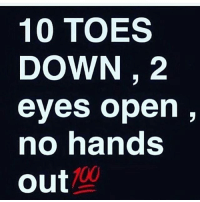 Blessed, God, and Memes: 10 TO  DOWN, 2  eyes open,  no hands  Out Good morning Kings and Queens... No matter what stay focused stay true to yourself... Nobody cares about your struggles... Only you and God have a blessed day EVERYONE