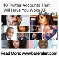 Baller Alert, Memes, and Ebony: 10 Twitter Accounts That  Have You Woke A  Will @baller alert  Read More: www.oalleralert.COm 10 Twitter Accounts That Will Have You Woke AF -blogged by @eleven8 - ⠀⠀⠀⠀⠀⠀⠀ ⠀⠀⠀⠀⠀⠀⠀ BlackHistoryMonth is upon us and it's important to surround yourself with people that will keep your Black Pride at its peak performance. While you are celebrating your blackness offline, Baller Alert has compiled a list of 10 Twitter accounts you should follow that will keep you informed, aware and woke AF! [In No Particular Order] ⠀⠀⠀⠀⠀⠀⠀ ⠀⠀⠀⠀⠀⠀⠀ 1. Angela Rye: @angela_rye As a political commentator, not only will Angela Rye school idiots on CNN, she will also shut them down on Twitter. She is unapologetically black and bornWoke, making her one of our faves to follow. ⠀⠀⠀⠀⠀⠀⠀ ⠀⠀⠀⠀⠀⠀⠀ 2. Deray Mckesson: @deray ⠀⠀⠀⠀⠀⠀⠀ ⠀⠀⠀⠀⠀⠀⠀ You can't talk new gen activism without Deray's name coming up. Not only was he one of the firsts on the ground in Ferguson, he has held Black people DOWN, even if it meant spending the night in jail. You can count on Deray to stay informed on all things blackness. ⠀⠀⠀⠀⠀⠀⠀ ⠀⠀⠀⠀⠀⠀⠀ 3. Jesse Williams: @iJesseWilliams ⠀⠀⠀⠀⠀⠀⠀ ⠀⠀⠀⠀⠀⠀⠀ Jesse Williams has been a worthy follow for a long time, but his peak wokeness over the last few years made the world go crazy for him. He's an activist, he's an amazing speaker and he doesn't shy away from educating those who are misinformed. Did I mention he has his own Black emoji app? ⠀⠀⠀⠀⠀⠀⠀ ⠀⠀⠀⠀⠀⠀⠀ 4. Jamilah Lemieux: @JamilahLemieux ⠀⠀⠀⠀⠀⠀⠀ ⠀⠀⠀⠀⠀⠀⠀ Not only is this former Ebony Magazine editor pro-black, she's pro-black-woman, and she's not afraid to show it proudly on Twitter. If you're looking to follow someone who speaks their mind on all black issues, especially issues facing the black woman, Jamilah is a great start! ⠀⠀⠀⠀⠀⠀⠀ ⠀⠀⠀⠀⠀⠀⠀ 5. Marc Lamont Hill: @marclamonthill ⠀⠀⠀⠀⠀⠀⠀ ⠀⠀⠀⠀⠀⠀⠀ Marc Lamont Hill is so much more than a handsome face. He's woke AF and an awesome follow when your guilty pleasur