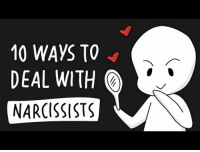 "Tumblr, youtube.com, and Blog: 10 WAYS TO <  DEAL WITH  NARCISSISTS <p><a href=""http://psych2go.me/post/171850859617/how-to-deal-with-a-narcissist-psych2go-identify"" class=""tumblr_blog"">psych2go</a>:</p> <blockquote> <h2><b>How To Deal With A Narcissist 