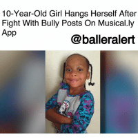 "10-Year-Old Girl Hangs Herself After Fight With Bully Posts On Musical.ly App -blogged by @peachkyss ⠀⠀⠀⠀⠀⠀⠀ ⠀⠀⠀⠀⠀⠀⠀ 10-year-old girl commits suicide after a fight with a bully was posted on a social media app. ⠀⠀⠀⠀⠀⠀⠀ ⠀⠀⠀⠀⠀⠀⠀ Ashawnty Davis, a fifth grader at Sunrise Elementary School in Aurora, Colo., got into her very first fight at school and other students stood around recording the altercation. ⠀⠀⠀⠀⠀⠀⠀ ⠀⠀⠀⠀⠀⠀⠀ Ashawnty's mother, Latoshia Harris, stated that the incident happened after her daughter confronted a student who had been bullying her. ⠀⠀⠀⠀⠀⠀⠀ ⠀⠀⠀⠀⠀⠀⠀ Harris also stated, ""I saw my daughter was scared. She was devastated when she found out that it had made it to Musical.ly."" ⠀⠀⠀⠀⠀⠀⠀ ⠀⠀⠀⠀⠀⠀⠀ After the video surfaced on the social media app, the fifth grader began to get bullied even more. Her mom states that it was ""too much for her to handle."" ⠀⠀⠀⠀⠀⠀⠀ ⠀⠀⠀⠀⠀⠀⠀ Two weeks after the video surfaced online, Ashawnty hung herself in the closet. The 10-year-old spent two weeks in the hospital on life support. She passed away Wednesday morning. ⠀⠀⠀⠀⠀⠀⠀ ⠀⠀⠀⠀⠀⠀⠀ The school district released a statement after the unfortunate incident. ""We do not tolerate bullying of any kind in our schools and we have a comprehensive bullying prevention program in place at all of our schools. We were made aware of that video when a media outlet approached us with it. We took immediate action in response, turning the video over to police and addressing the matter with students."": 10-Year-Old Girl Hangs Herself After  Fight With Bully Posts On Musical.ly  App  @balleralert 10-Year-Old Girl Hangs Herself After Fight With Bully Posts On Musical.ly App -blogged by @peachkyss ⠀⠀⠀⠀⠀⠀⠀ ⠀⠀⠀⠀⠀⠀⠀ 10-year-old girl commits suicide after a fight with a bully was posted on a social media app. ⠀⠀⠀⠀⠀⠀⠀ ⠀⠀⠀⠀⠀⠀⠀ Ashawnty Davis, a fifth grader at Sunrise Elementary School in Aurora, Colo., got into her very first fight at school and other students stood around recording the altercation. ⠀⠀⠀⠀⠀⠀⠀ ⠀⠀⠀⠀⠀⠀⠀ Ashawnty's mother, Latoshia Harris, stated that the incident happened after her daughter confronted a student who had been bullying her. ⠀⠀⠀⠀⠀⠀⠀ ⠀⠀⠀⠀⠀⠀⠀ Harris also stated, ""I saw my daughter was scared. She was devastated when she found out that it had made it to Musical.ly."" ⠀⠀⠀⠀⠀⠀⠀ ⠀⠀⠀⠀⠀⠀⠀ After the video surfaced on the social media app, the fifth grader began to get bullied even more. Her mom states that it was ""too much for her to handle."" ⠀⠀⠀⠀⠀⠀⠀ ⠀⠀⠀⠀⠀⠀⠀ Two weeks after the video surfaced online, Ashawnty hung herself in the closet. The 10-year-old spent two weeks in the hospital on life support. She passed away Wednesday morning. ⠀⠀⠀⠀⠀⠀⠀ ⠀⠀⠀⠀⠀⠀⠀ The school district released a statement after the unfortunate incident. ""We do not tolerate bullying of any kind in our schools and we have a comprehensive bullying prevention program in place at all of our schools. We were made aware of that video when a media outlet approached us with it. We took immediate action in response, turning the video over to police and addressing the matter with students."""