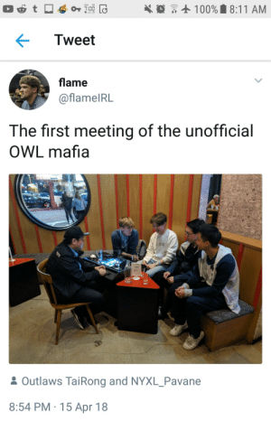 Anaconda, Mafia, and Owl: 100% 8:11 AM  Tweet  flame  @flamelR  The first meeting of the unofficial  OWL mafia  LY印  6n  Outlaws Tai Rong and NYXL-Pavane  8:54 PM 15 Apr 18 TaiRong can make you dissapear he doesnt mess around