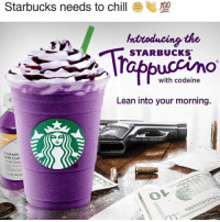 @adam.the.creator: 100  Starbucks needs to chill (  nbrodacing the  STARBUCKS  uccino  with codeine  Lean into your morning  adam.the.creator  Prometh  With Cod  Cough Syru  hFLoZ(23 @adam.the.creator
