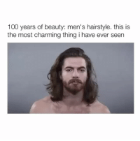 Girl Memes, Charmed, and Charm: 100 years of beauty: men's hairstyle. this is  the most charming thing i have ever seen This is so interesting 👌🏼 (Via: @samuelorson) Follow @bitchy.tweets if you're watching 🔥🌻