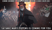 Cher, Wrestling, and World Wrestling Entertainment: CHIM CHIMNEY CHIM CHIMNEY CHIM CHIM CHER-00  FACER  SATANIC MARY POPPINS IS COMING FOR YOU