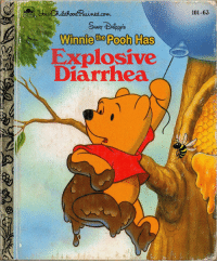 Winnie the Pooh: 101-63  OOLDEN  RIppps  Winnie the Pooh Has  Explosive  Diarrhea