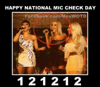 HAPPY NATIONAL MIC CHECK DAY! Click Like and Share when you get it.....: HAPPY NATIONAL MIC CHECK DAY  Facebook.com/MexWOTD  1 2 1 2 1 2 HAPPY NATIONAL MIC CHECK DAY! Click Like and Share when you get it.....