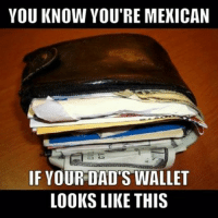 This is my tio's wallet....he's got cards from every Mexican business in the area and keeps all his receipts, just in case, LOL Pic sub by: Jorge Ramirez: YOU KNOW YOU'RE MEXICAN  IF YOUR DAD'S WALLET  LOOKS LIKE THIS This is my tio's wallet....he's got cards from every Mexican business in the area and keeps all his receipts, just in case, LOL Pic sub by: Jorge Ramirez