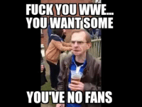 The WWE network gets delayed in the UK this is how I feel right now: FUCK YOU WWE  YOU VMIANTISOME  YOU'VE NO FANS The WWE network gets delayed in the UK this is how I feel right now