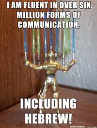 """I know this is not D&D guys, but OH MY GOLEM I AM JUST SO EXCITED!!!!  -Divka """" Late to the Hanukkah party"""": I AM FLUENT IN OVER SIX  MILLION FORMS OF  COMMUNICATION  INCLUDING  HEBREW!  facebook/dndmemes  made on impur I know this is not D&D guys, but OH MY GOLEM I AM JUST SO EXCITED!!!!  -Divka """" Late to the Hanukkah party"""""""