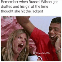 LMAO!!!  Like Our Page NFL Memes: Remember when Russell Wilson got  drafted and his girl at the time  thought she hit the jackpot  @NFLMlemes4You LMAO!!!  Like Our Page NFL Memes