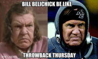 ‪#‎tbt‬: BILL BELICHICK BELIKE  NFL MEMES  THROWBACK THURSDAY ‪#‎tbt‬