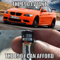 The best part about this meme is the car isn't even an E90! Car Throttle App: THE E90 I WANT  4699  E90  03-2017  THE Ego I CAN AFFORD The best part about this meme is the car isn't even an E90! Car Throttle App