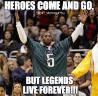 HEROES COME ANDG0,  (ONFLMemes You  BUT LEGENDS  LIVEFOREVERILI Thanks for all the memories Kobe Bryant ‪#‎MambaDay‬ Like Our Page NFL Memes!
