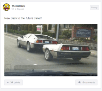 This is how all trailers should be... Car Throttle App: CA The Mates ak  a day ago  New Back to the future trailer!  34 points  Funny  0 comments This is how all trailers should be... Car Throttle App