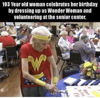 "Birthday, Old Woman, and Wonder Woman: 103 Year old woman celebrates her birthday  by dressing up as Wonder Woman and  volunteering at the senior center. <p>She is wonderful! via /r/wholesomememes <a href=""https://ift.tt/2s9e27e"">https://ift.tt/2s9e27e</a></p>"