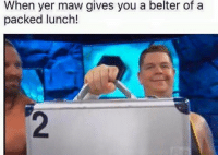 saw this whilst jumpin aboot online : When yer maw gives you a belter of a  packed lunch! saw this whilst jumpin aboot online