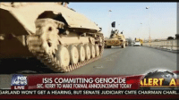 Isis, Iraq, and Live: FOX  ISIS COMMITTING GENOCIDE  MEDT A  EW  SEC. KERRY TO MAKE FORMALANNOUNCEMENT TODAY  LIVE  GARLAND WON'T GET A HEARING, BUT SENATE JUDICIARY CMTE CHAIRMAN CHARL John Kerry has determined that ISIS is committing genocide against Christians and other minorities in Iraq and Syria.