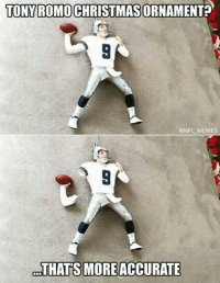 tony: TONY ROMO CHRISTMAS ORNAMENT  @NFL MEMES  THATS MORE ACCURATE