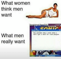 Legit: What women  think men  want  Unregistered HlyperCam  hey youtube tday i will show u  What men  how 2 get a hack for club penguin  really want Legit