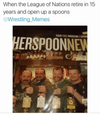 Meme, Memes, and Twitter: When the League of Nations retire in 15  years and open up a spoons  Wrestling Memes  YOUR FREE MAGAZINEISPRIN Thanks to @davidreid149 on Twitter