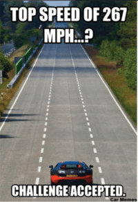 That's the easy part...actually driving a Veyron on the other hand. Car Throttle App: TOP SPEED OF 267  MPH...?  CHALLENGEACCEPTED  Car Memes That's the easy part...actually driving a Veyron on the other hand. Car Throttle App