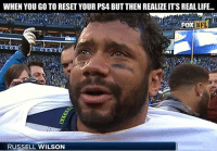 Wilson: WHEN YOU GO TO RESET YOUR PS4 BUT THEN REALIZE ITS REALLIFE..  FOXNE  L COM  CENT  RUSSELL WILSON