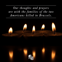 Our thoughts and prayers are with the families of the two American killed by radical Islamic terrorists in Brussels.: Our thoughts and prayers  are with the families of the two  Americans killed in Brussels Our thoughts and prayers are with the families of the two American killed by radical Islamic terrorists in Brussels.