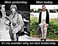 Conservative Memes: Men yesterday.  Men today.  It's no wonder why we lack leadership.
