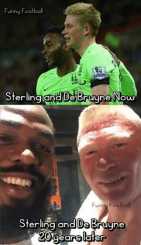 Sterling and De Bruyne..: Funny Football  Sterling and De Bruyne Now  Funny Football  Sterling and e Bruyne Sterling and De Bruyne..