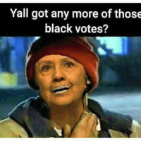 Hillary, the crackhead, stealing black votes for gain. Dave Chappelle #TyroneBiggumsSkit !!! LOL.: Yall got any more of those  black votes? Hillary, the crackhead, stealing black votes for gain. Dave Chappelle #TyroneBiggumsSkit !!! LOL.