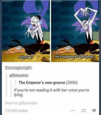 Emperor New Groove: GIF YOUR RSS  GIF YOUR RSS  A llama?  Hes Supposed tobe dead  thismagicnight:  gify ourass:  The Emperor's new groove (2000)  If you're not reading it with her voice you're  lying  Source: gifyourass  13,549 notes