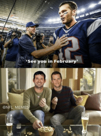 "TONY ROMO WAS RIGHT ALL ALONG: ""See you in February'  @NFL MEMES TONY ROMO WAS RIGHT ALL ALONG"
