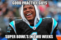 Cam Newton over here like...: GOOD PRACTICE GUYS  @NFL MEMES  SUPER BOWLS IN TWO WEEKS Cam Newton over here like...