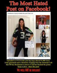 Facebook Post: The Most Hated  Post on Facebook  Facebook is trying to delete this post! Past it on  Does this  make me  exican?  Does this  make me.  Russell  Wilson  Into a  Woman  Kristi Merritt added 4 new photos  Uploaded on 4/12/16 this post has been shared 91,000 times.  It has generated such a firestorm of HATE from the intolerant Left  that FB has threatened to remove it and has blocked the poster.  Keep it alive share this post!  WE WILL NOT BE BULLIED!