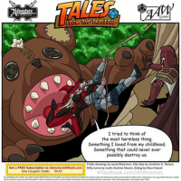 Last week's ‪#‎TalesFromTheTabletop‬ winner! Thanks to AdventureAWeek.com!Here's the witty winning caption for last week's Tales from the Tabletop written by Maui Hawaii! This caption brought us some giant kaiju-sized laughs! ‪#‎talesfromthetabletop‬ ‪#‎tabletop‬ ‪#‎rpg‬ ‪#‎gaming‬: venture  Games  TAROM THE TABLETop  I tried to think of  the most harmless thing.  Something I loved from my childhood.  Something that could never ever  possibly destroy us.  Pretty drawings by Jacob Blackmon, Silly idea by Jonathan G. Nelson,  Get a FREE Subscription to AdventureAWeek.com  Nifty  name by Justin Andrew Mason, Dialog by Maui Hawaii  Use Coupon Code  TALES  Facebook.com/dndmemes  of ARWGames. Submission not guarantee that our content  Games an irrevocable, license to publish the content onlne and at the sole discretion  wil be chosen or any prue wil be awarded. inorder to receive any prar, correct contact information must beprovided with your submission. Get a free subscriptiontune coupon code: TALES Last week's ‪#‎TalesFromTheTabletop‬ winner! Thanks to AdventureAWeek.com!Here's the witty winning caption for last week's Tales from the Tabletop written by Maui Hawaii! This caption brought us some giant kaiju-sized laughs! ‪#‎talesfromthetabletop‬ ‪#‎tabletop‬ ‪#‎rpg‬ ‪#‎gaming‬