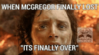 """WHEN MCGREGOR FINALLY LOST  MMA MEMES  """"ITS FINALLY OVER""""  - Jmig"""