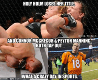 Credit: Mark Makerson: @NFL MEMES  AND CONNOR MCGREGOR & PEYTON MANNING  BOTH TAPOUT  WHAT ACRAZY DAYINESPORTS.  MCGREGOR  I UFC 0:51  I  UIAL Credit: Mark Makerson