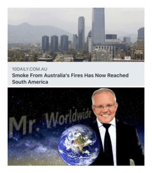 Thanks ScoMo!: 10DAILY.COM.AU  Smoke From Australia's Fires Has Now Reached  South America  Mr. Worldwide Thanks ScoMo!