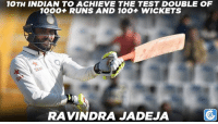 Memes, 🤖, and Indians: 10TH INDIAN TO ACHIEVE THE TEST DOUBLE OF  1000+ RUNS AND 100+ WICKETS  RAVINDRA JADEJA Ravindra Jadeja reached the 1000-run landmark with a six.
