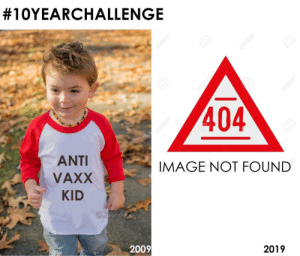 Low effort OC by creaturevoidof_form MORE MEMES:  #10YEARCHALLENGE  404  ANTI  VAXX  KID  IMAGE NOT FOUND  2009  2019 Low effort OC by creaturevoidof_form MORE MEMES