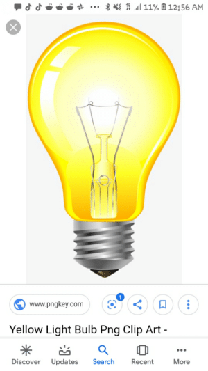Discover, Search, and Art: | 11%回12:56 AM  *  1  www.pngkey.com  Yellow Light Bulb Png Clip Art -  Search  Discover  Updates  Recent  More Lamp