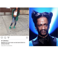 Retardeds: 11,093 likes  dearrrra you can't make me look dumb bitch l'm  already retarded  View all 47 comments