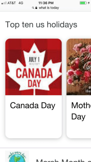 Ah yes my favorite American holiday: 11:36 PM  ll AT&T 4G  awhat is today  Top ten us holidays  JULY1  CANADA  DAY  Moth  Day  Canada Day  day  ALEC CURIY Ah yes my favorite American holiday