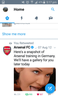 """<p><a href=""""http://memehumor.net/post/159314501128/arsenal-fc-tweeted-out-porn-in-2012-and-it-went"""" class=""""tumblr_blog"""">memehumor</a>:</p>  <blockquote><p>Arsenal FC tweeted out porn in 2012 and it went unnoticed</p></blockquote>: .11 47%. 5:17 pm  Home  Show me more  You Retweeted  Arsenal FC 07 Aug 12  Here's a snapshot of  Arsenal training in Germany  We'll have a gallery for you  later today  Arsenal  239955 307 <p><a href=""""http://memehumor.net/post/159314501128/arsenal-fc-tweeted-out-porn-in-2012-and-it-went"""" class=""""tumblr_blog"""">memehumor</a>:</p>  <blockquote><p>Arsenal FC tweeted out porn in 2012 and it went unnoticed</p></blockquote>"""