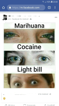 Https Www Facebook Com: ,.11 92%  123:00  https://m.facebook.com  1  6 h Facebook for Android-  Marihuana  Cocaine  Light bill  k for Android