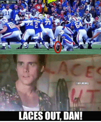 Memes, Nfl, and Oops: 11  CONFLMEMEZ  LACES OUT, DAN! Oops Credit: Josh Tyma | LIKE NFL Memes!