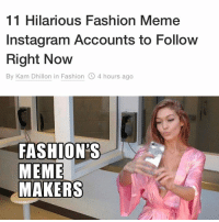 THANKS @highsnobiety @itskam ❗️❗️❗️(swipe right to see me get called a meme lord lol): 11 Hilarious Fashion Meme  Instagram Accounts to Follow  Right Now  By Kam Dhillon in Fashion O 4 hours ago  FASHION S  MEME  MAKERS THANKS @highsnobiety @itskam ❗️❗️❗️(swipe right to see me get called a meme lord lol)
